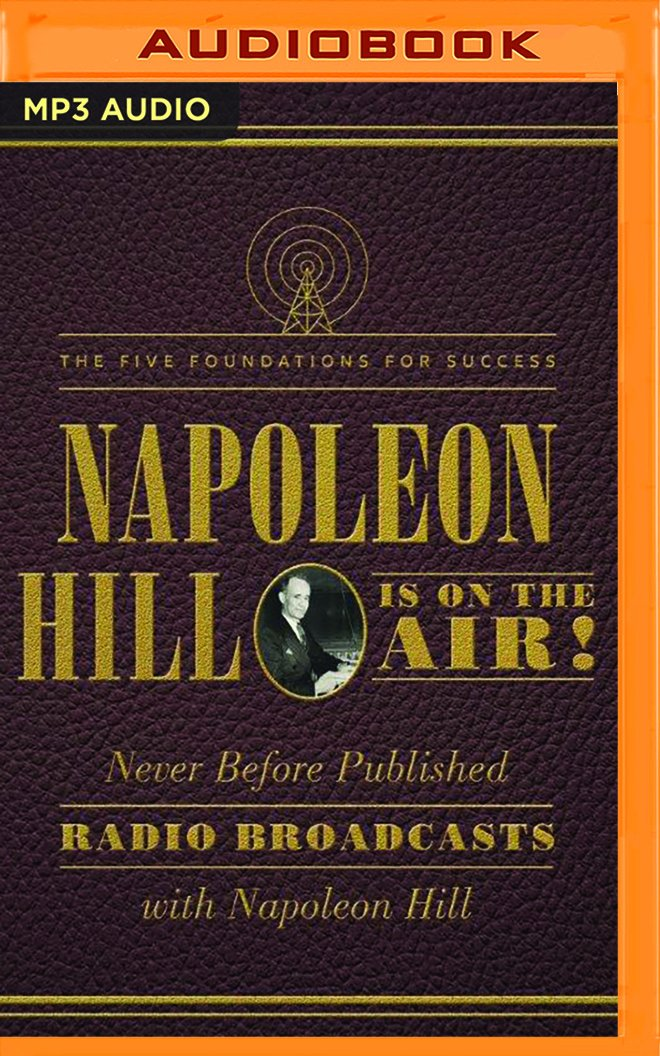 Napoleon Hill Is on the Air!: The Five Foundations for Success: Napoleon Hill, Dan John Miller, Tom Parks, Christopher Lane: 9781536630626: Amazon.com: ...