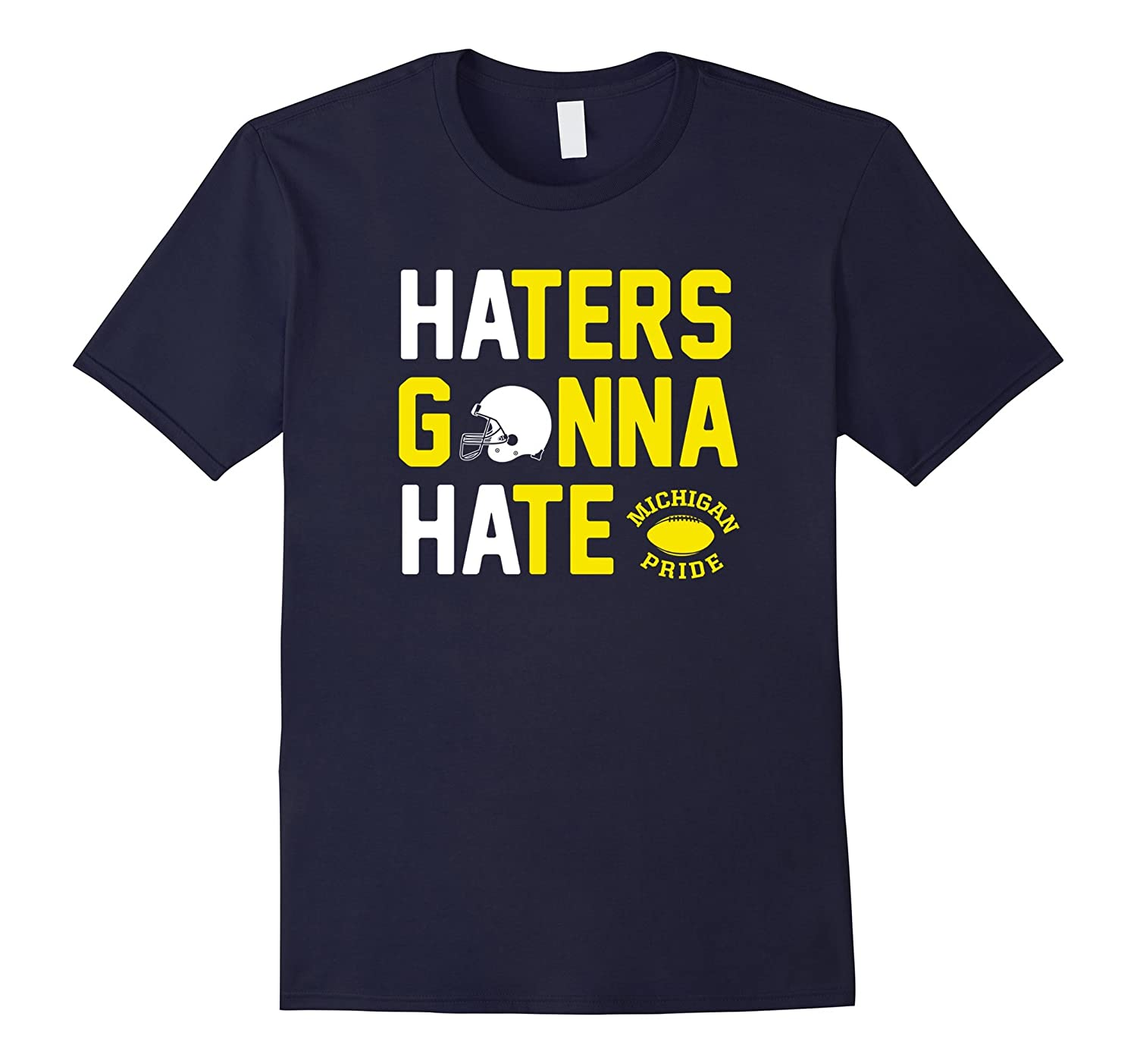 Michigan Pride, Haters Gonna Hate (College Football T-shirt)-CL
