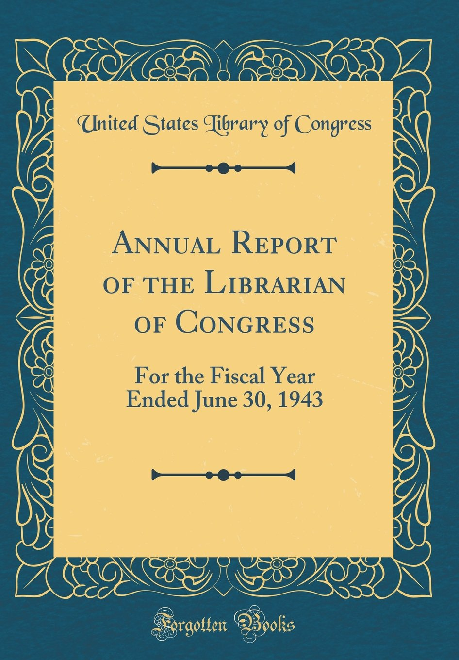 Read Online Annual Report of the Librarian of Congress: For the Fiscal Year Ended June 30, 1943 (Classic Reprint) pdf epub