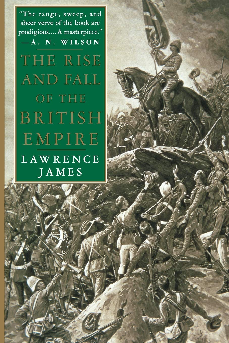 The Rise And Fall Of The British Empire James Lawrence 9780312169855 Amazon Com Books
