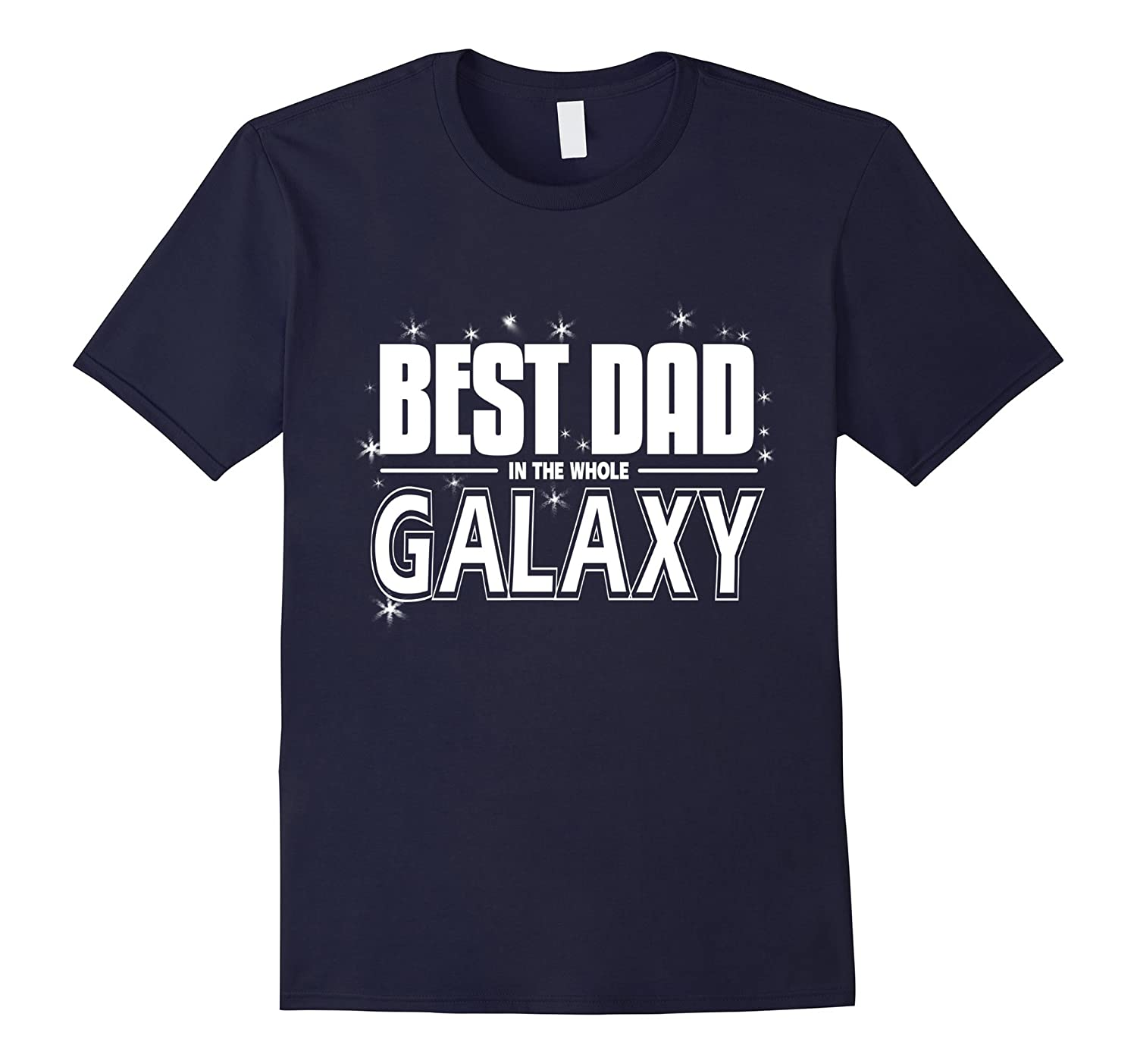 BEST DAD IN GALAXY SHIRT FATHERS DAY TEES SPACE-TD
