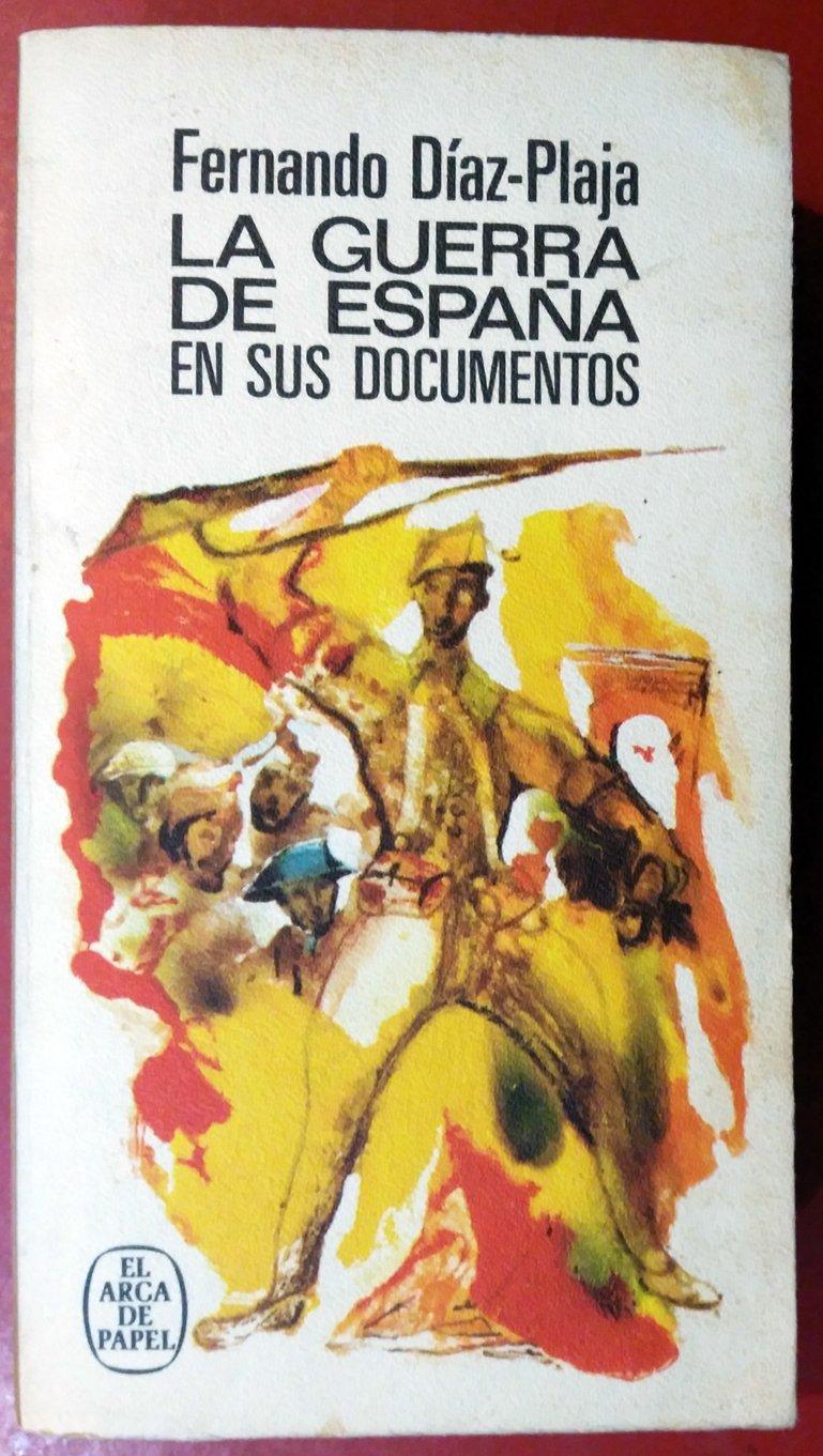 Guerra De España En Sus Documentos, La: Amazon.es: DÍAZ-PLAJA, Fernando: Libros