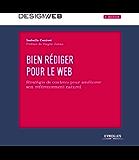 Bien rédiger pour le Web: Stratégie de contenu pour améliorer son référencement: 714 (Design web) (French Edition)