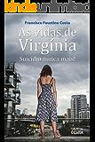 As vidas de Virgínia: Suicídio nunca mais!