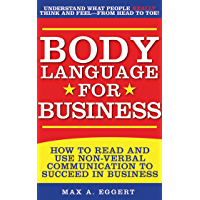 Body Language for Business: Tips, Tricks, and Skills for Creating Great First Impressions, Controlling Anxiety, Exuding…