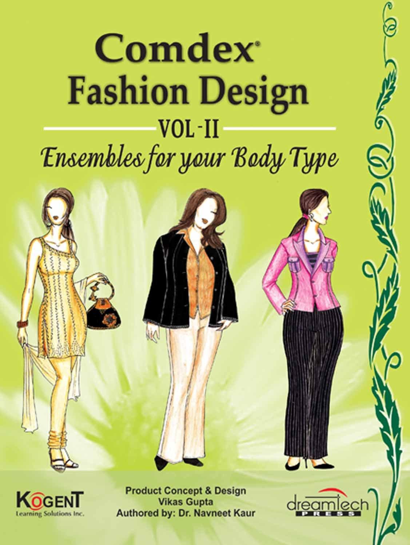Amazon Com Comdex Fashion Design Vol Ii Ensembles For Your Body Type Ebook Dr Navneet Kaur Kindle Store