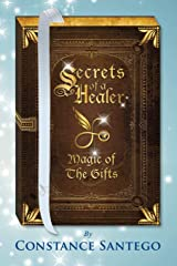 Secrets of a Healer: Magic Of The Gifts Paperback