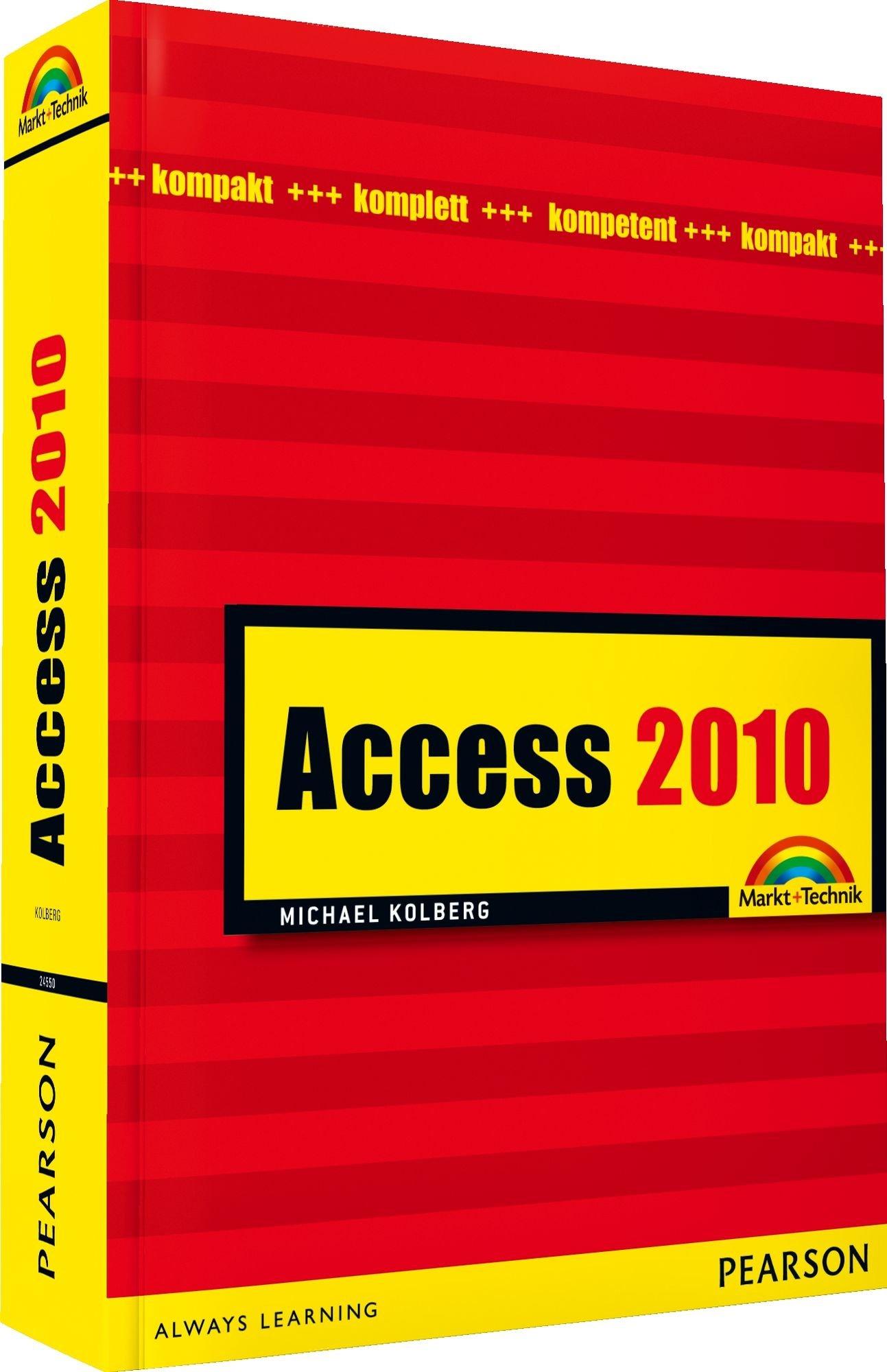 Access 2010: kompakt, komplett, kompetent (Magnum) Taschenbuch – 1. August 2010 Michael Kolberg Markt+Technik Verlag 3827245508 Anwendungs-Software