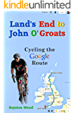 Land's End to John O'Groats - Cycling the Google Route