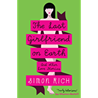 The Last Girlfriend on Earth (English Edition)