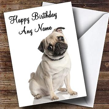 Pug Dog Birthday Card Mum Dad Son Daughter Grandma Grandad Nan Amazoncouk Office Products