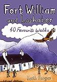 Fort William and Lochaber - 40 Favourite Walks
