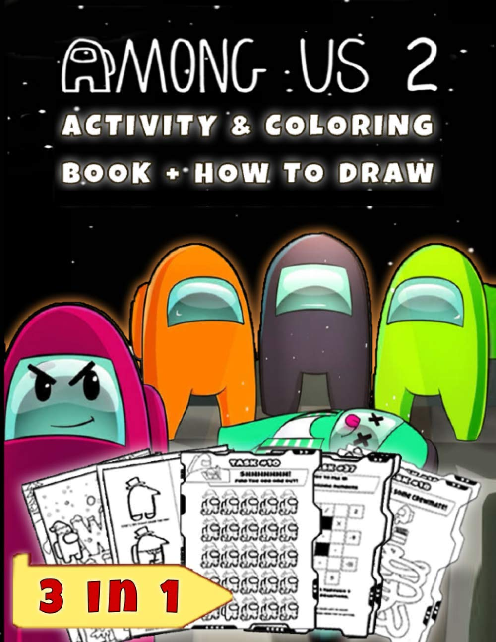Among Us 2 Activity Coloring Book How To Draw Three In One Book A Lovely Activity Coloring Book With How To Draw Step By Step Among Us 2