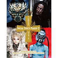 A Complete Guide to Special Effects Makeup Volume 2: Introduction to Dark Fantasy and Zombie Makeups