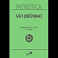 Patrística - Apologia contra os livros de Rufino - Vol. 31