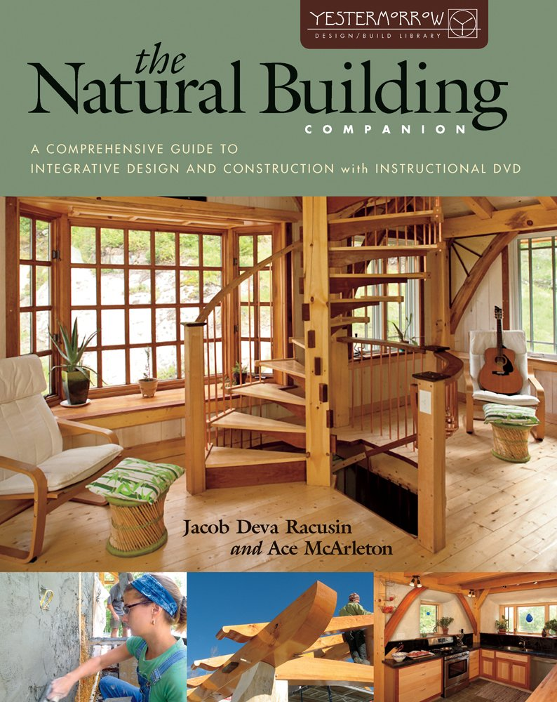 The Natural Building Companion: A Comprehensive Guide to Integrative Design and Construction (Yestermorrow Design/ Build Library) by Brand: Chelsea Green Publishing