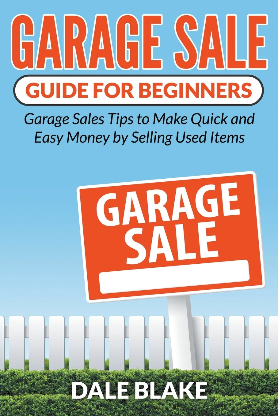 Garage Sale Guide For Beginners: Garage Sales Tips to Make