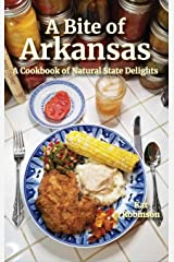 A Bite of Arkansas: A Cookbook of Natural State Delights Hardcover