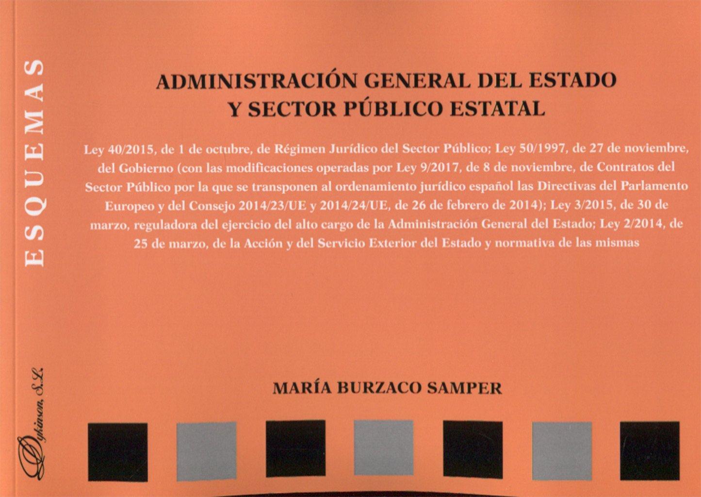 Administración General del Estado y sector público estatal. Esquemas Tapa blanda – 29 ene 2018 María Burzaco Samper Editorial Dykinson S.L. 8491485112