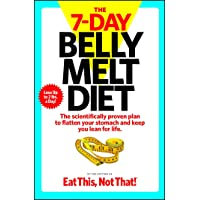 The 7-Day Belly Melt Diet: The scientifically proven plan to flatten your stomach...