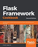 Flask Framework Cookbook: Over 80 proven recipes and techniques for Python web development with Flask, 2nd Edition