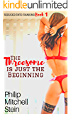 The Threesome is Just the Beginning (Seduced into Sharing Book 1)