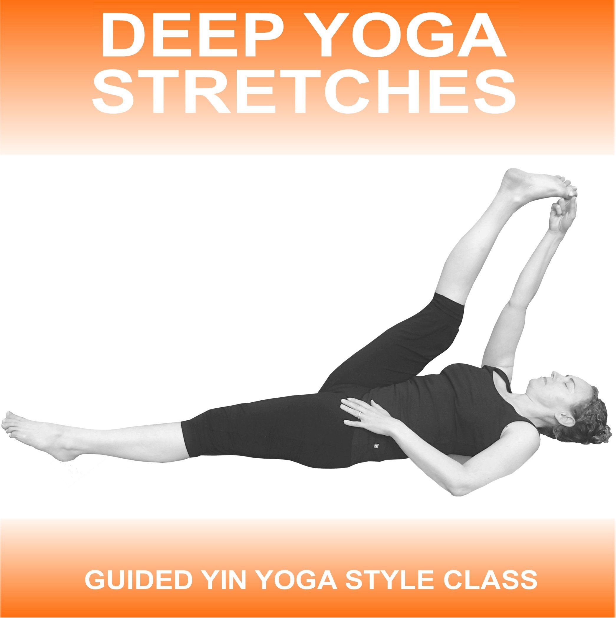 Deep Yoga Stretches: A Yin Style Guided Yoga Class: Sue ...