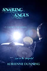 Snaring Angus (The Captain's Folly Series Book 1) Kindle Edition