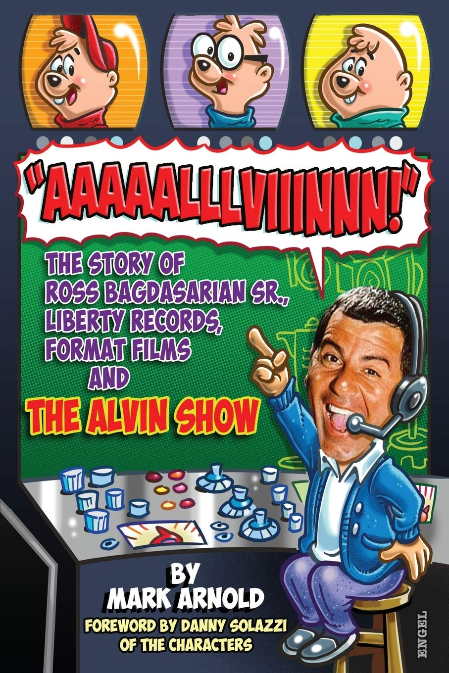 Amazon   Aaaaalllviiinnn!: The Story of Ross Bagdasarian, Sr., Liberty  Records, Format Films and The Alvin Show   Arnold, Mark, Solazzi, Danny    Comedy