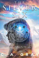 The Silver Six (Uncanny Valley Book 2) Kindle Edition