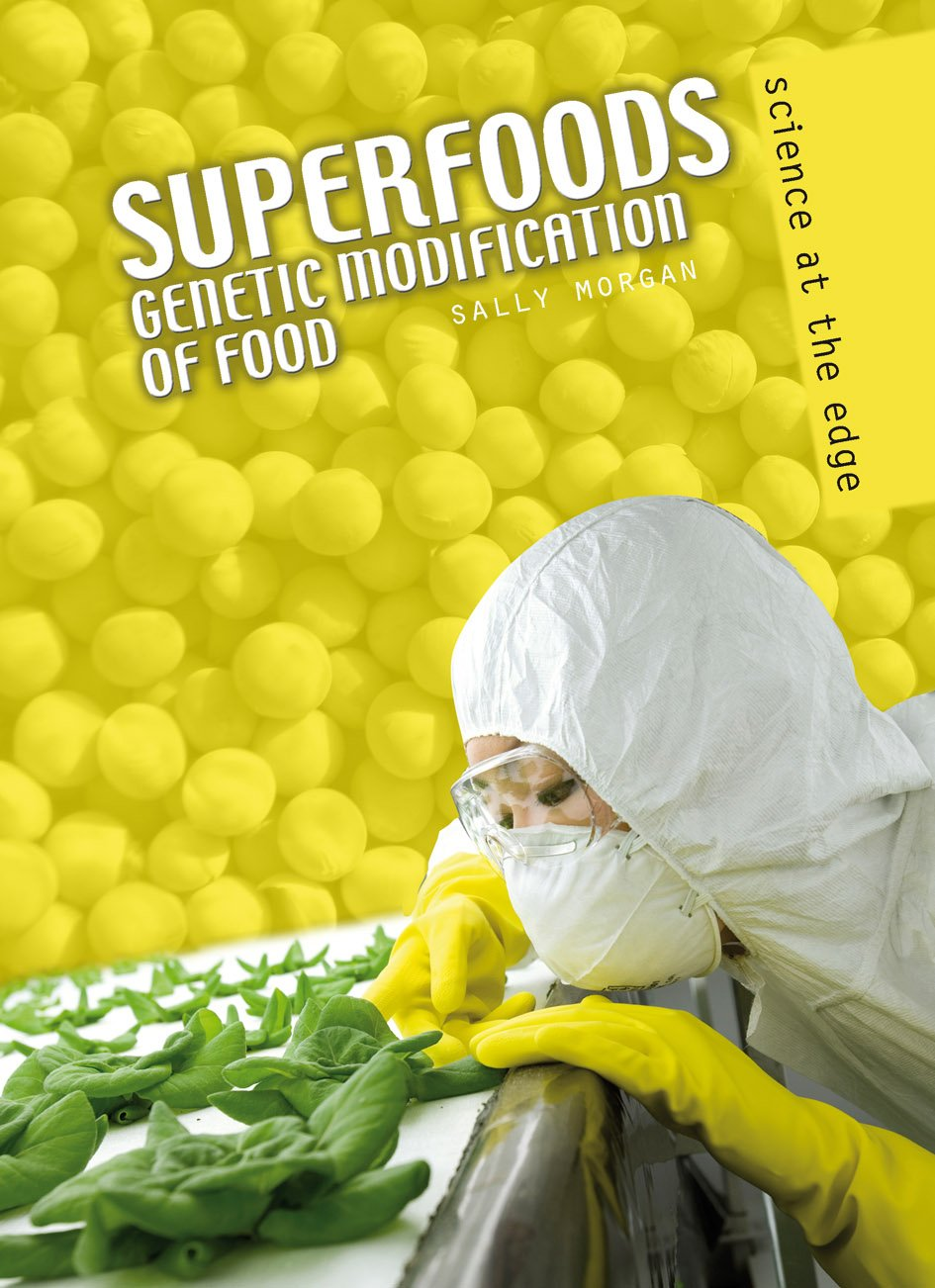 Super Foods: Genetic Modification of Food (Science at the Edge) ebook