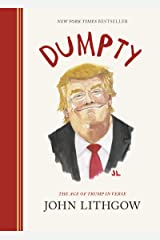 Dumpty: The Age of Trump in Verse Kindle Edition