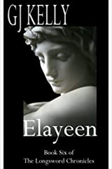 Elayeen: Book Six (The Longsword Chronicles 6) Kindle Edition