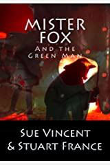 Mister Fox and the Green Man Kindle Edition