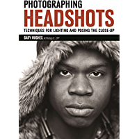 Photographing Headshots: Techniques for Lighting and Posing the Close-Up book cover