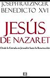 Jesús de Nazaret: Desde la Entrada en Jerusalén hasta la Resurrección (Obras de Benedicto XVI nº 2) (Spanish Edition)