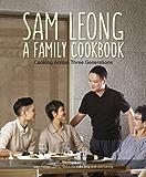 Sam Leong: A Family Cookbook