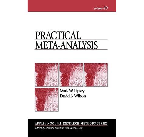 Amazon Com Practical Meta Analysis Applied Social Research Methods 9780761921684 Lipsey Mark W Wilson David Books