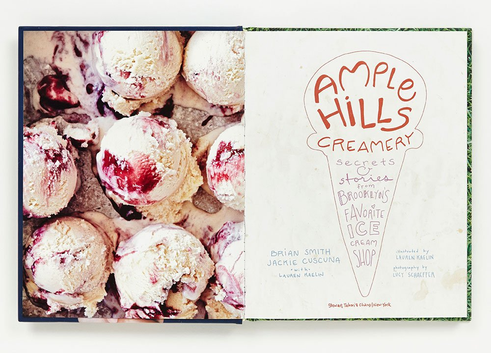 Ample Hills Creamery Secrets And Stories From Brooklyns Favorite Ice Cream Shop Brian Smith Jackie Cuscuna Lauren Kaelin Lucy Schaeffer