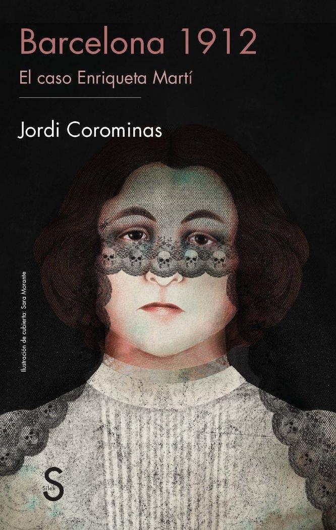 Resultado de imagen de Barcelona 1912: el caso Enriqueta Martí, de Jordi Corominas Julián