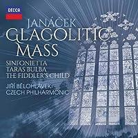 Janá¿ek: Glagolitic Mass; Taras Bulba; Sinfonietta; The Fiddler¿s Child