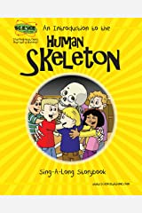 An Introduction to The Human Skeleton Sing-A-Long Storybook Kindle Edition