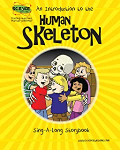 An Introduction to The Human Skeleton Sing-A-Long Storybook