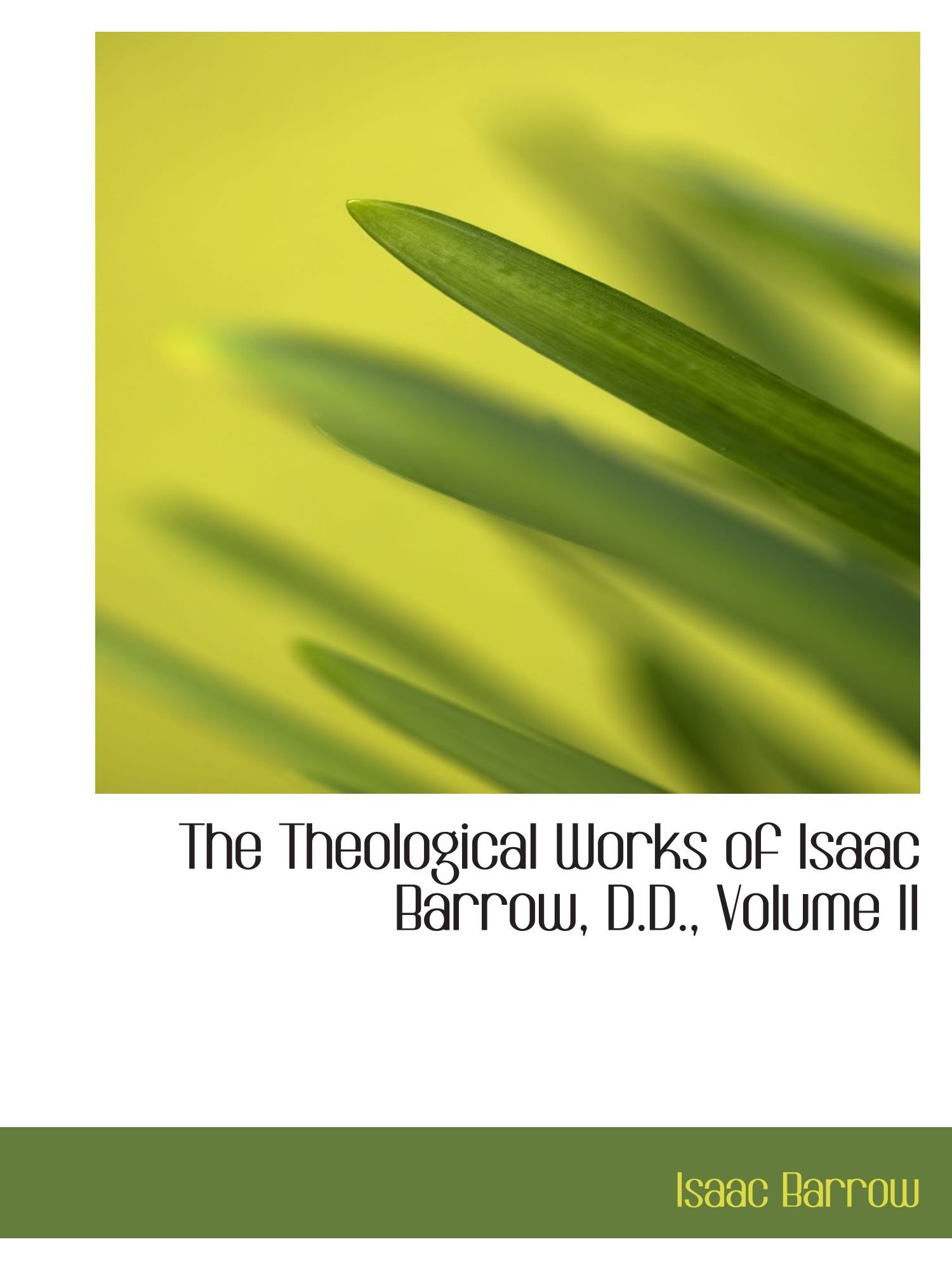 Read Online The Theological Works of Isaac Barrow, D.D., Volume II PDF