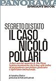 Segreto di Stato. Il caso Nicolò Pollari: A dieci anni dal sequestro di Abu Omar, la prima ricostruzione che fa luce sulle ombre di un gigantesco caso ... giudiziario e diplomatico internazionale.