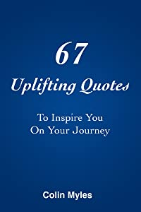 67 Uplifting Quotes To Inspire You On Your Journey