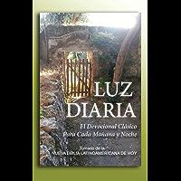 Luz Diaria: El Devocional Clásico Para Cada Mañana y Noche