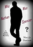 Who Was Nathan Spencer?: 7th Sally Nimitz Mystery (Sally Nimitz Mysteries)