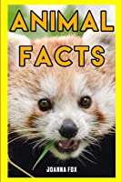 Animal Facts: Fun And Interesting Facts About