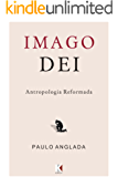 Imago Dei: Antropologia Reformada